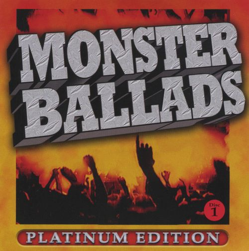 Monster Ballads: Platinum Edition Disc 1 - Various Artists ...