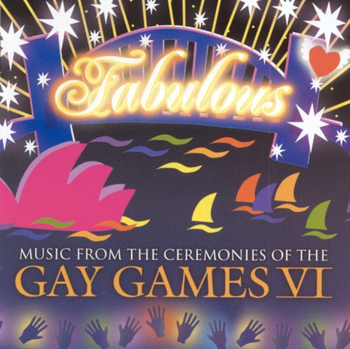 Fabulous: Music from the Ceremonies of the Gay Games VI