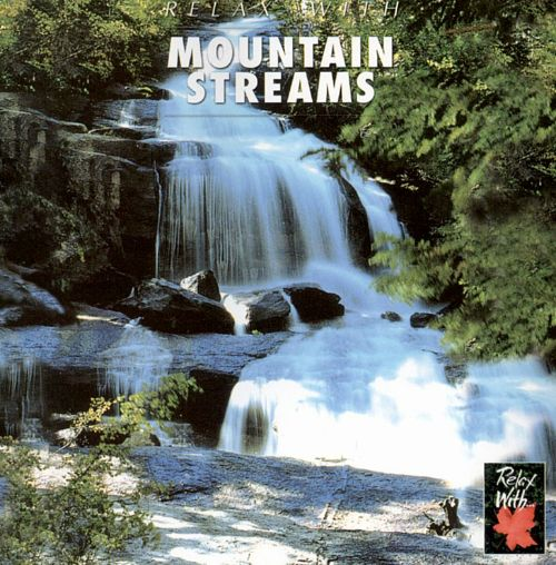 Relax with...Mountain Streams