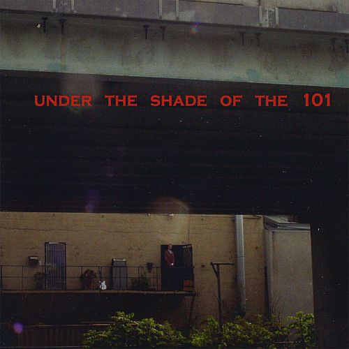 Under the Shade of the 101