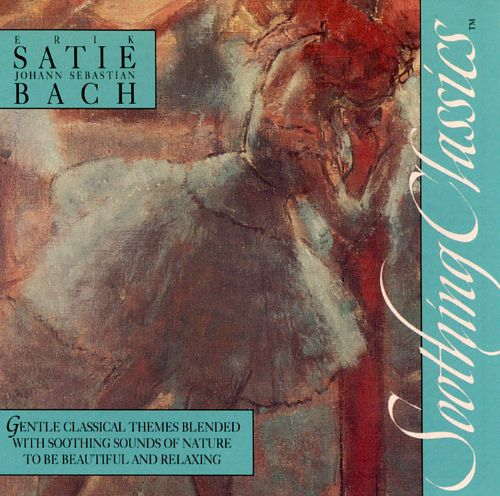 Soothing Classics: Satie & Bach
