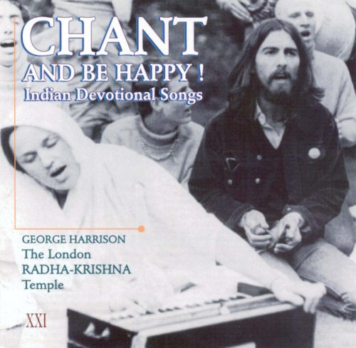 Chant and Be Happy!: Indian Devotional Songs