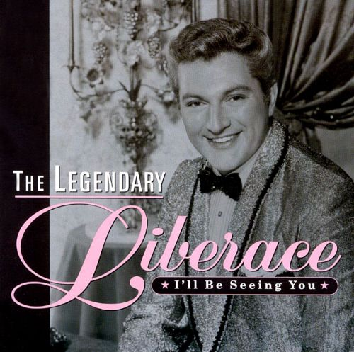 I'll Be Seeing You: The Piano Stylings of Liberace