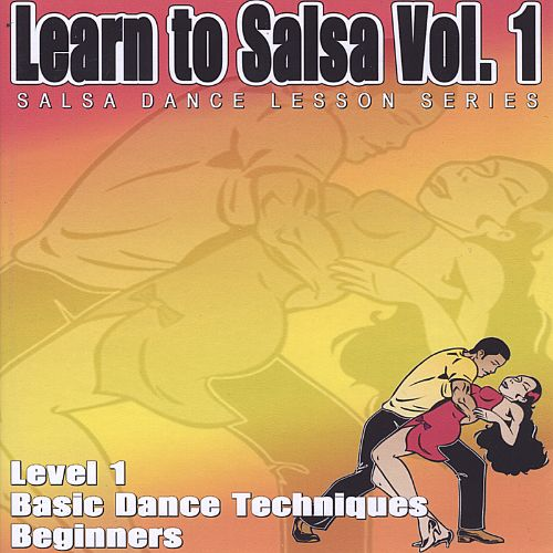 Salsa Crazy Presents Learn to Salsa Dance, Vol. 1: A Beginners Guide to Salsa Dancing