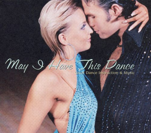 May I Have This Dance: Great Dance Instruction & Music