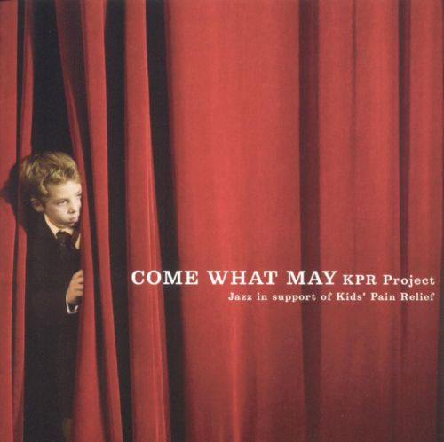 Kid's Pain Relief Project: Come What May