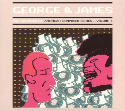 George & James - The Residents | Credits | AllMusic