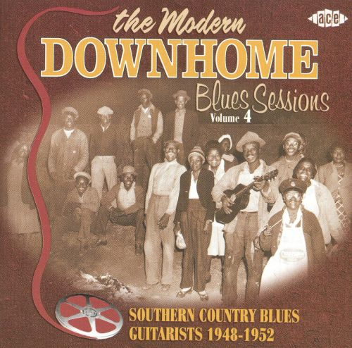 Modern Downhome Blues Sessions, Vol. 4: Southern Country Blues Guitarists 1948-1952