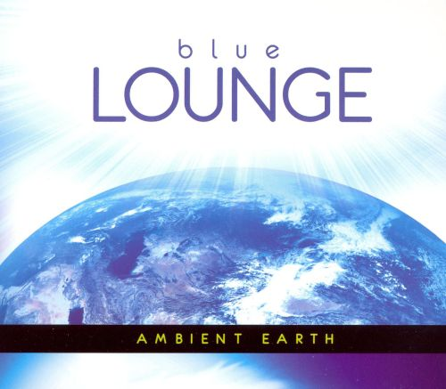 Blue Lounge: Ambient Earth