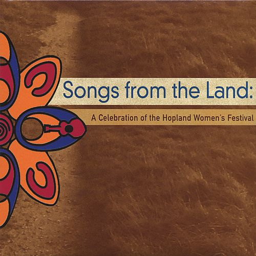 Songs from the Land: A Celebration of the Hopland Women's Festival