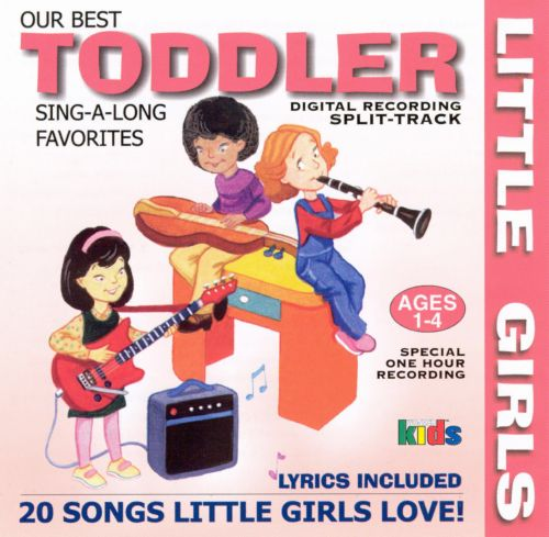 Little Girls: Our Best Toddler Sing-A-Long Favorites
