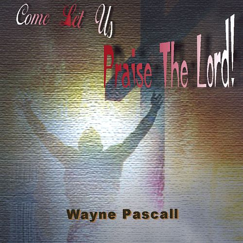 Come Let Us Praise the Lord