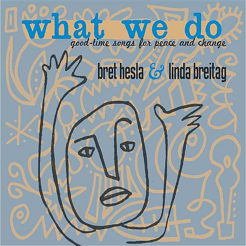 What We Do: Good-Time Songs for Peace and Change