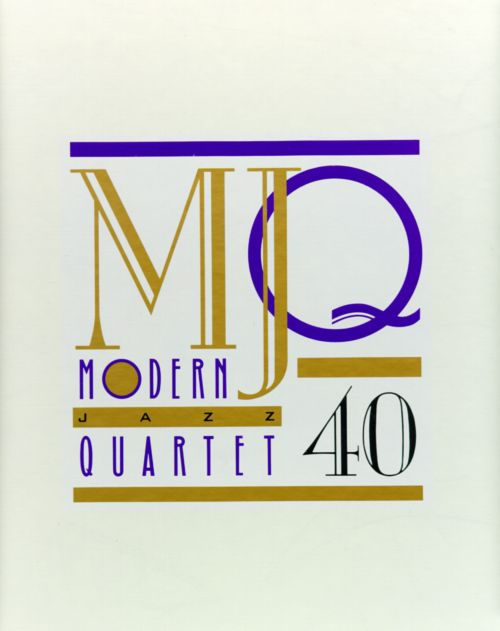 MJQ: 40 Years - The Modern Jazz Quartet | Songs, Reviews, Credits
