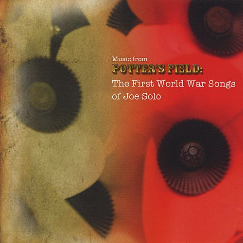 Music from Potter's Field: The First World War Songs of Joe Solo