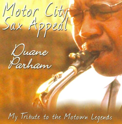 Motor City Sax Appeal: My Tribute to the Motown Legends