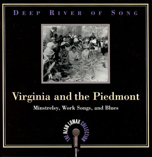 Deep River of Song: Virginia and the Piedmont