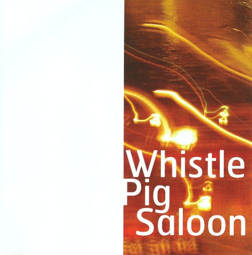 Whistle Pig Saloon