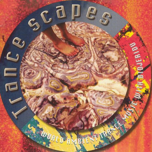 Trance Scapes: World Ambient Trance Music with Didgeridoo