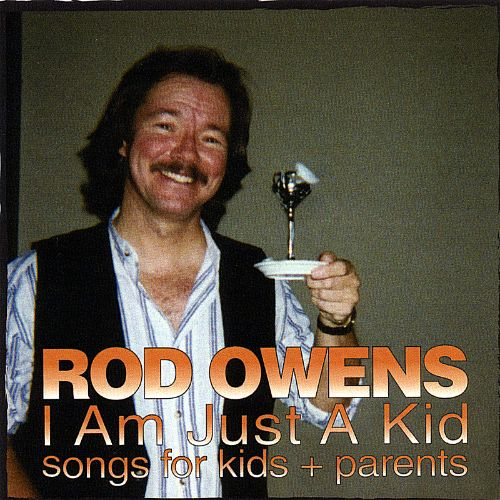 I Am Just a Kid: Songs for Kids & Parents