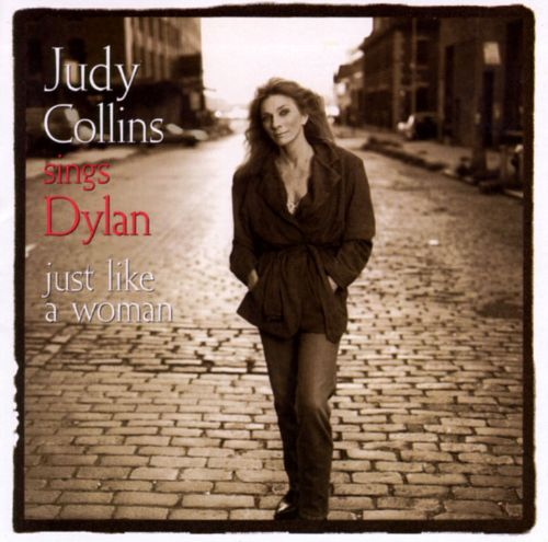 Judy Collins Sings Dylan Just Like A Woman Judy Collins