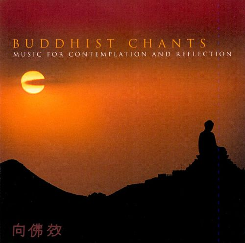 Buddhist Chants: Music for Contemplation and Reflection
