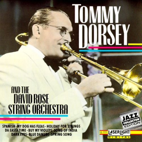 Tommy Dorsey and the David Rose String Orchestra