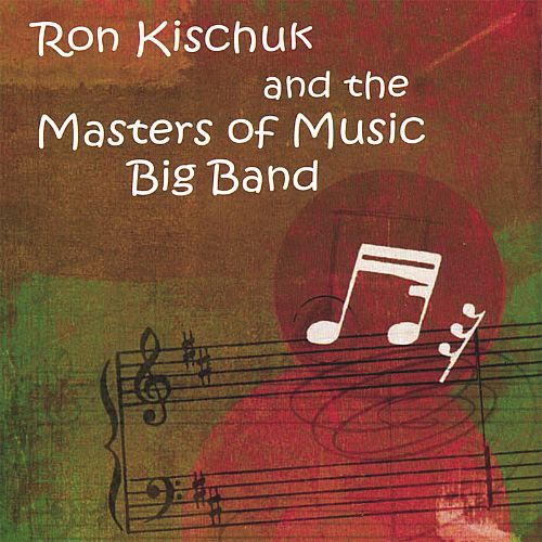 Ron Kischuk and the Masters of Music Big Band