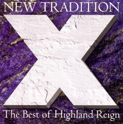 New Tradition: The Best of Highland Reign