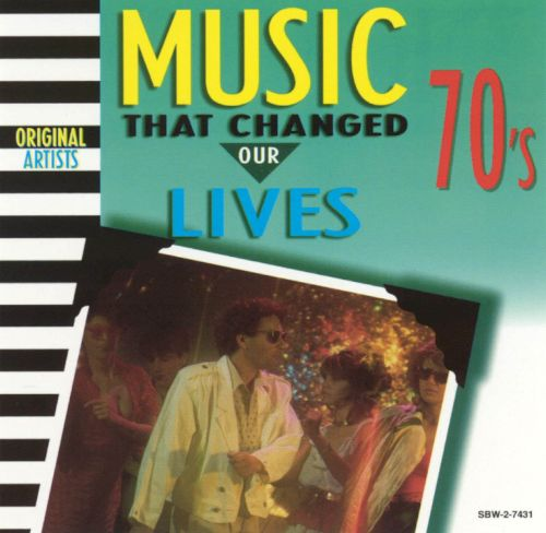 Music That Changed Our Lives: 70's