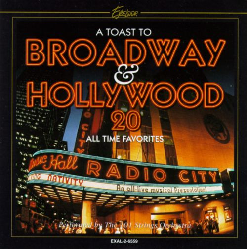 Toast to Broadway & Hollywood