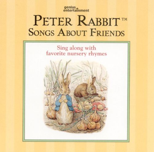 Peter Rabbit Songs About My Friends