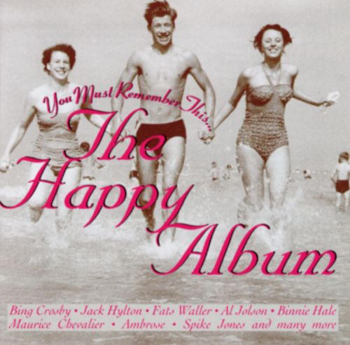 You Must Remember This: The Happy Album