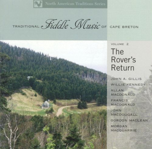 Traditional Fiddle Music of Cape Breton,  Vol. 2: The Rover's Return