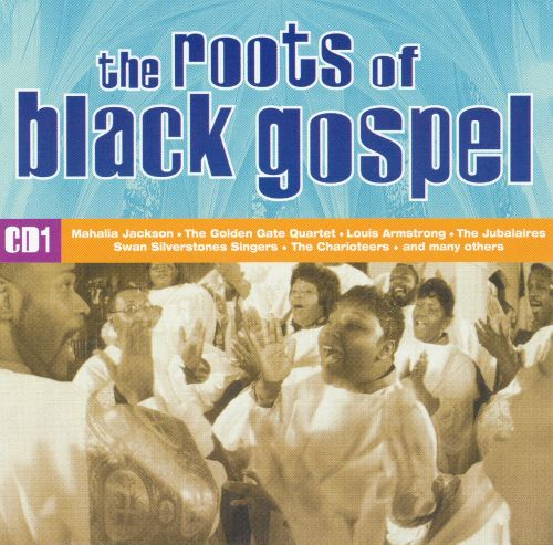 Roots of Black Gospel [CD1]