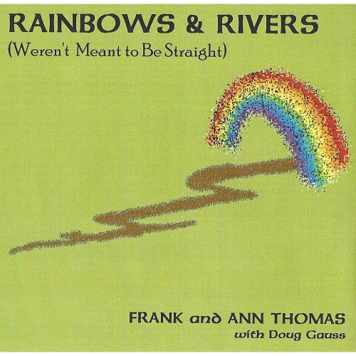 Rainbows & Rivers (Weren't Meant to Be Straight)
