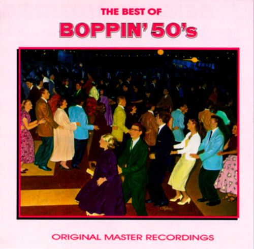 The Best Of The Boppin' 50's - Various Artists