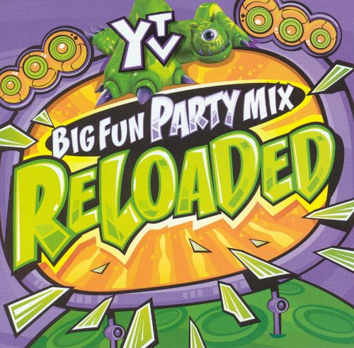 YTV Big Fun Party Mix: Reloaded