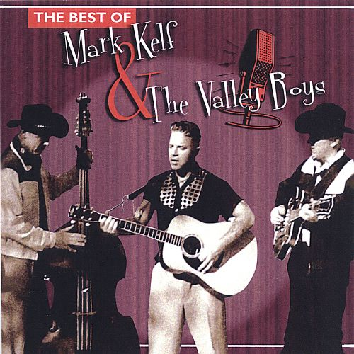 The Best of Mark Kelf and the Valley Boys