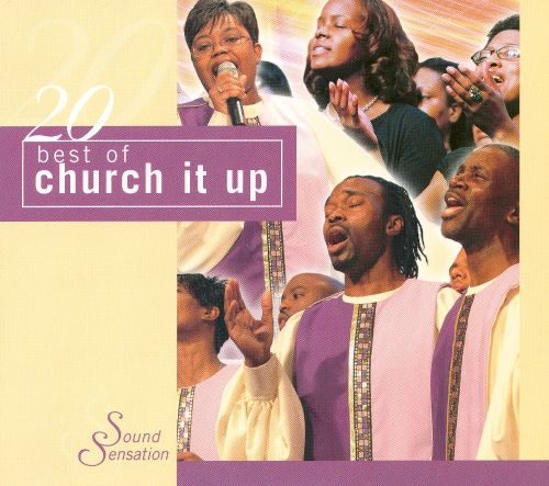 20 Best of Church It Up