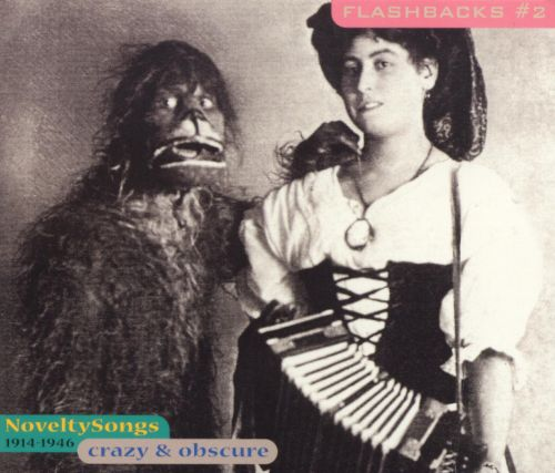 Flashbacks, Vol. 2: Novelty Songs 1914-1946 Crazy & Obscure