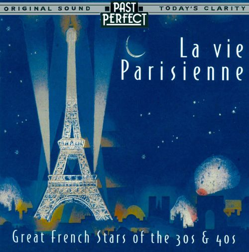 La Vie Parisienne - French Chansons from the 1930s & 1940s