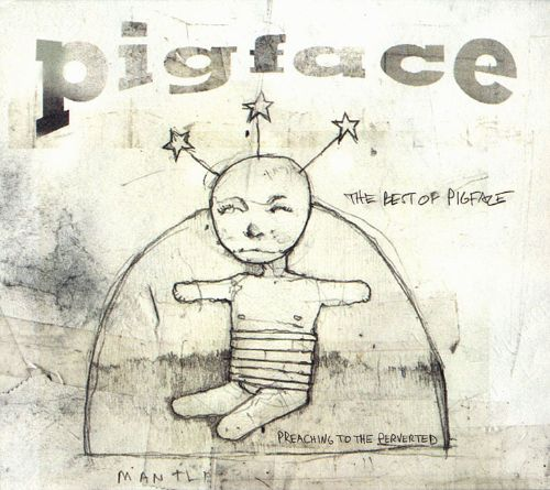 The Best of Pigface: Preaching to the Perverted