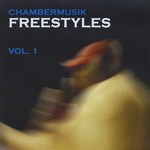 Chambermusik Freestyles, Vol. 1