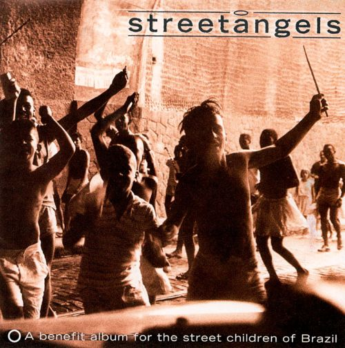 Street Angels: Benefit Album For The Street Children Of Brazil