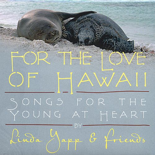 For the Love of Hawaii: Songs for the Young at Heart