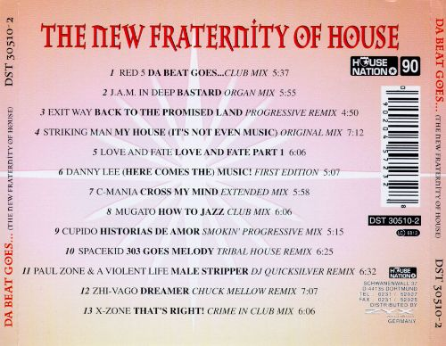 Da Beat Goes ...The New Fraternity of House