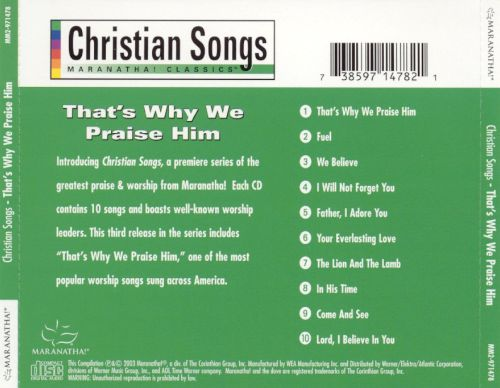 Christian Songs: That's Why We Praise Him