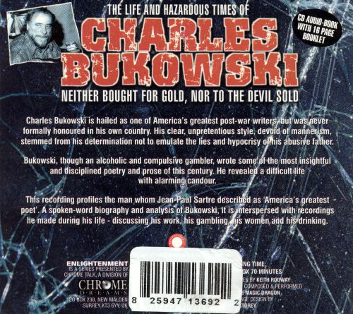 The Life And Hazardous Times Of Charles Bukowski Neither Bought For
