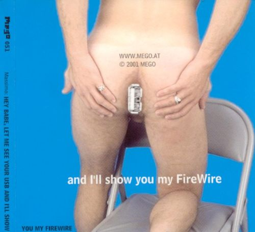 Hey Babe, Let Me See Your USB and I'll Show You My Firewire